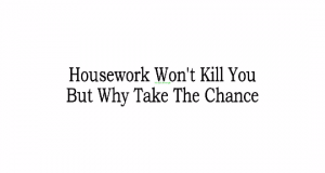 housework kill you
