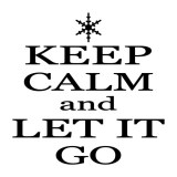 keep calm and let it go copy